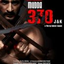 First Film Ever Made On Kashmir Article 370 Movie MUDDA 370 J&K Based On 1990 Real Facts Exil Of Kashmiri Pandits Film Releasing On 15th Nov 2019 Through MATES ENTERTAINMENT